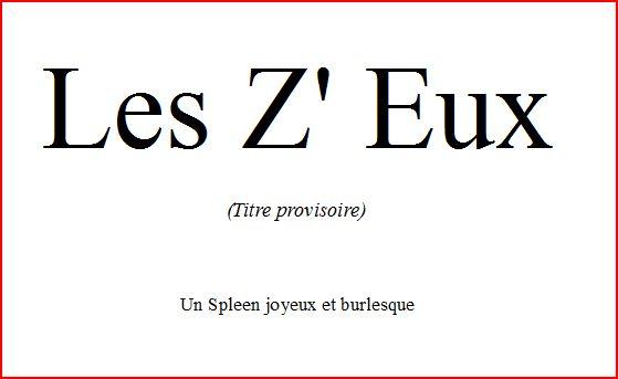 Les Z'Eux (Titre provisoire)